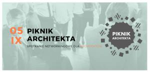 Piknik Architekta- pierwsze spotkanie networkingowe dla architektów!
